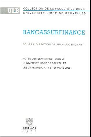 bancassurfinance: Andr� Bruyneel, Jean-Luc Fagnart, Jean-Paul Servais, Paul-Alain Foriers
