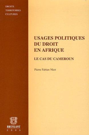 """""""usages politiques du droit en Afrique ; le cas du Cameroun"""": Pierre-Fabien Nkot"""