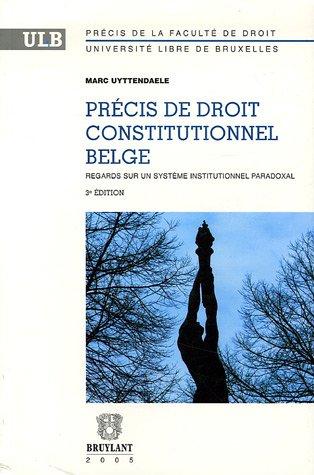 precis de droit constitutionnel belge ; regard: Marc Uyttendaele