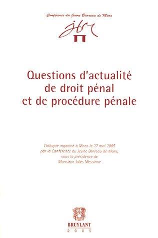 questions d'actualite de droit penal et de procedure penale: Franck Discepoli, Franklin Kuty, ...