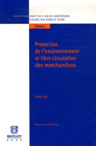 9782802721161: Protection de l'environnement et libre circulation des marchandises