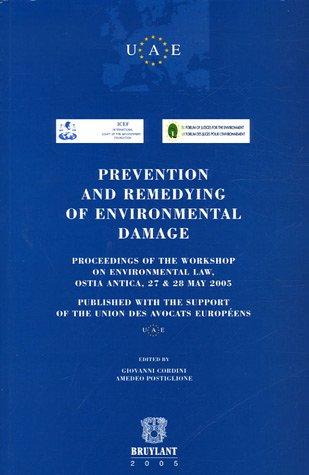 Prevention and Remedying of Environmental Damage (Union des Avocats Europeens (UAE)): Giovanni ...