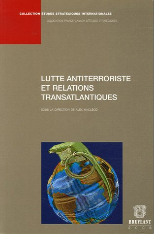 Lutte antiterroriste et relations transatlantiques: Alex MacLeod; Frédéric
