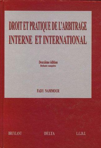 9782802721536: Droit et pratique de l'arbitrage interne et international