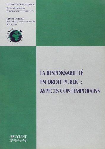 9782802721543: La responsabilité en droit public : aspects contemporains : Colloque de Beyrouth 3-4 novembre 2004