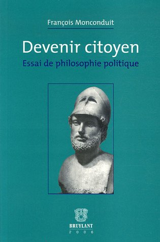 Devenir citoyen (French Edition): François Monconduit