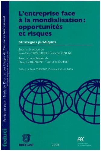 9782802721994: L'entreprise face à la mondialisation : opportunités et risques : Stratégies juridiques