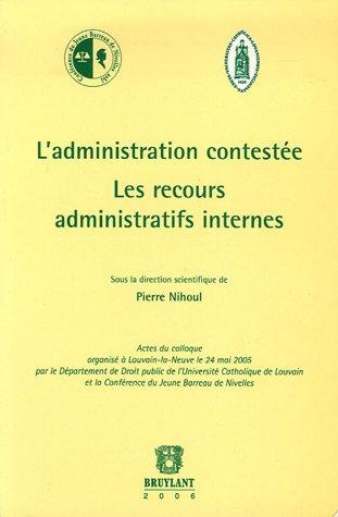 """""""l'administration contestée ; les recours administratifs internes"""": Pierre ..."""