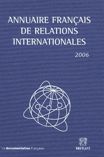 annuaire francais de relations internationales. volume 7. 2006