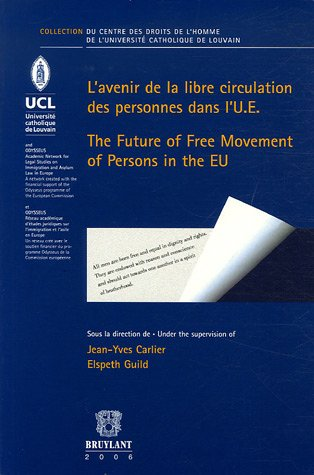 L'avenir de la Libre Circulation Des Personnes Dans L'U.E./ The Future of Free ...