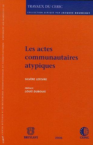 """""""trvaux du ceric t.10 ; les actes communautaires atypiques"""": Silvère Lefevre"""
