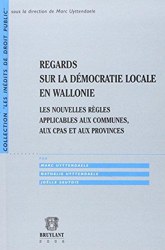 REGARDS SUR LA DEMOCRATIE LOCALE EN WALLONIE: UYTTENDAELE MARC