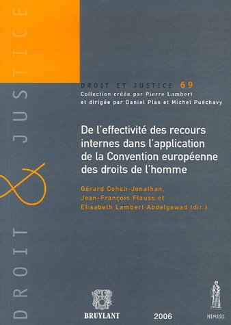 de l'effectivité des recours internes dans l'application de la convention europ&...