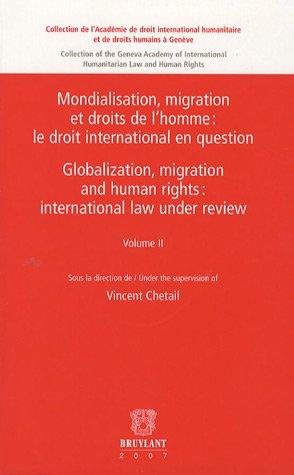 9782802723387: Mondialisation, Migration et Droits de L'homme : Le Droit International en Question / Globalization, Migration and Human Rights : International Law ... a Geneve) (English and French Edition)