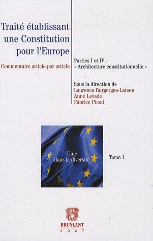 traité établissant une constitution pour l'europe t.1: Laurence Burgorgue-Larsen