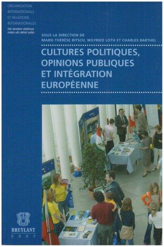cultures politiques, opinions publiques et intégration européenne: Charles Barthel, ...