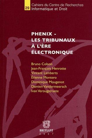 """""""phénix ; les tribunaux à l'ère électronique"""": Bruno ..."""