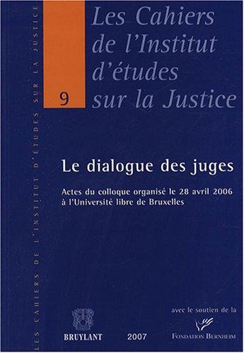 le dialogue des juges: Julie Allard, Ludovic Hennebel, Mireille Delmas-Marty, Paul Martens