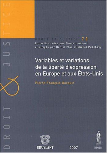 variables et variations de la liberté d'expression en Europe et aux Etats-Unis: ...