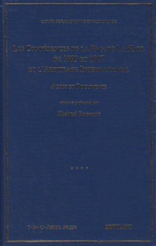 les conférences de la paix de La Haye de 1899 et 1907 et l'arbitrage international: ...