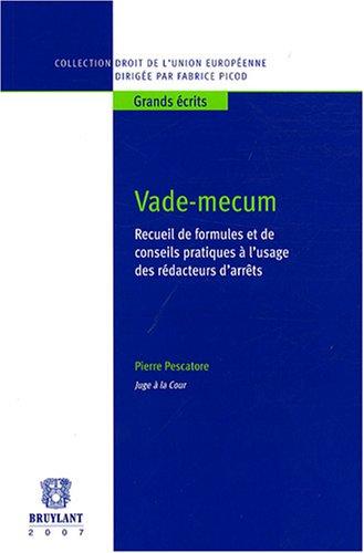 vade-mecum recueil de formules et de conseils pratiques a l'usage des redacteurs d'arrets (2802724738) by Pierre Pescatore