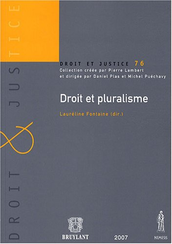droit et pluralisme: Françoise Dreyfus, Jean-François Akandji-Kombé, Lauréline Fontaine, Marie-Anne...