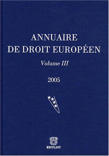 annuaire du droit europeen 2005. volume iii: Joël Andriantsimbazovina
