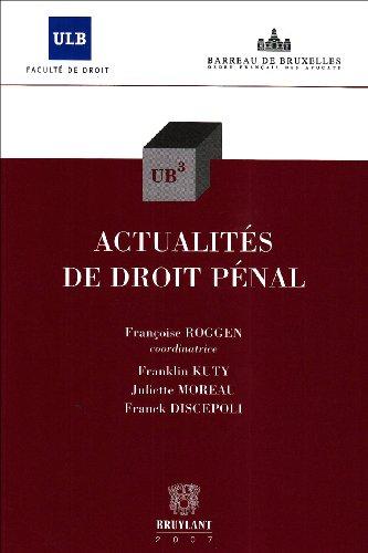 actualité de droit pénal: Franck Discepoli, Franklin Kuty, Françoise Roggen, Juliette...