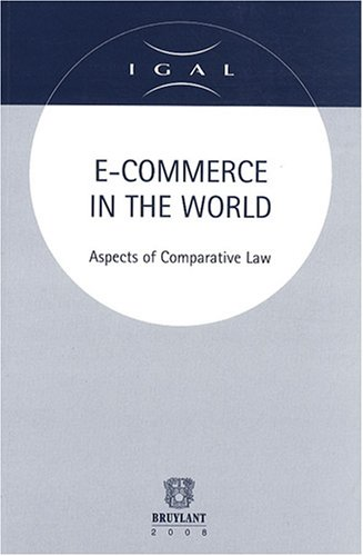 E-Commerce in the World: Aspects of Comparative Law: Arnaud Viggria, Jean-Pierre Van Cutsem, Oliver...