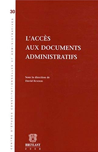 l'accès aux documents administratifs: David Renders, Pascal Blondiau, Robert Andersen, ...