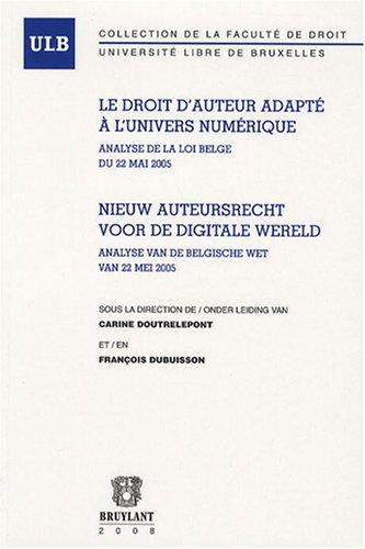 droit d'auteur adapté à l'univers du numérique: Carine Doutrelepont,...