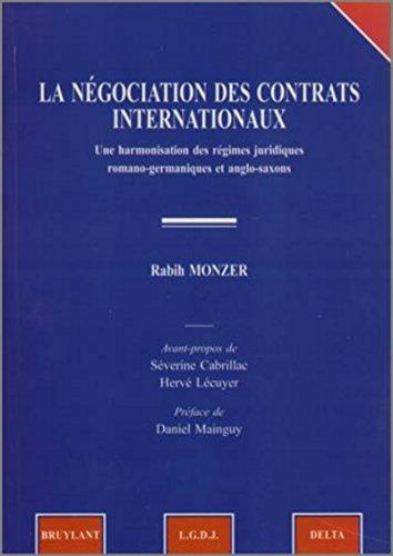 9782802725749: La n�gociations des contrats internationaux : Une harmonisation des r�gimes juridiques romano-germaniques et anglo-saxons