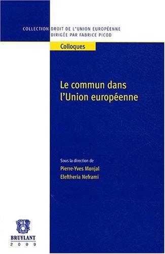 le commun dans l'Union européenne: Eleftheria Neframi, Pierre-Yves Monjal