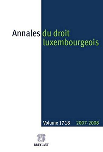 annales du droit luxembourgeois t.17 et t.18 (2007-2008): Dean Spielmann, Marc Thewes