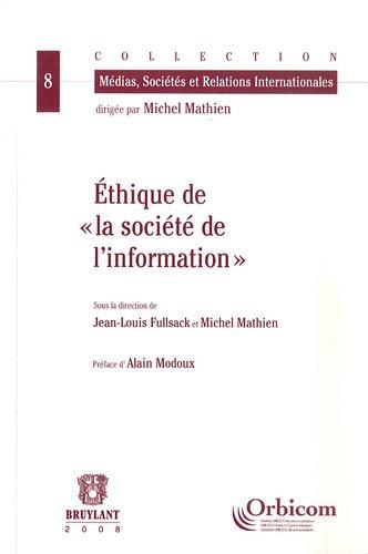 éthique de la société d'information: Jean-Louis Fullsack, Michel Mathien