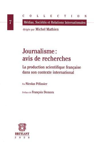 """""""journalisme : avis de recherches ; la production scientifique française dans son ..."""