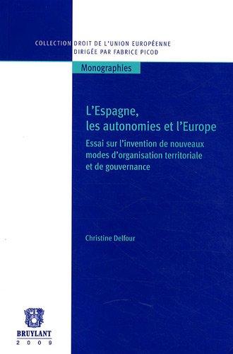 """""""l'Espagne, les autonomies et l'Europe ; essai sur l'invention de nouveaux modes d'organisation territoriale et de gouvernance"""" (9782802726838) by [???]"""