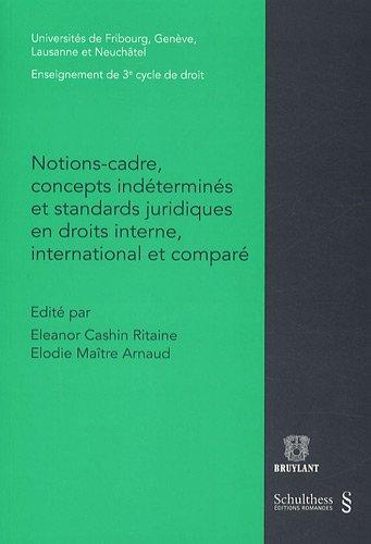 9782802726944: Notions-cadre, concepts indétermines et standards juridiques en droits interne, international et comparé
