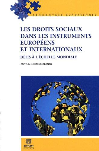 9782802726951: Les droits sociaux dans les instruments européens et internationaux : Défis à l'échelle mondiale