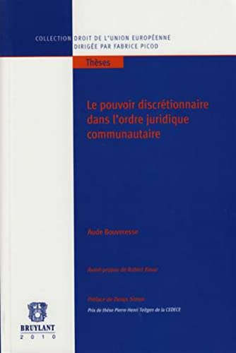 Le pouvoir discrétionnaire dans l'ordre juridique communautaire (French Edition):...