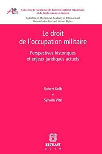 9782802727170: Le droit de l'occupation militaire : Perspectives historiques et enjeux juridiques actuels