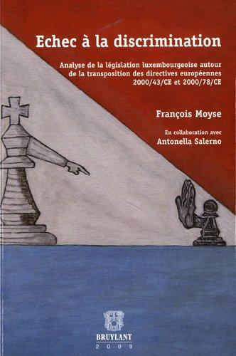 """""""échec à la discrimination ; analyse de la législation luxembourgeoise ..."""