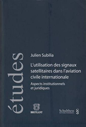 """l'utlisation des signaux satellitaires dans l'aviation civile internationale ; ..."