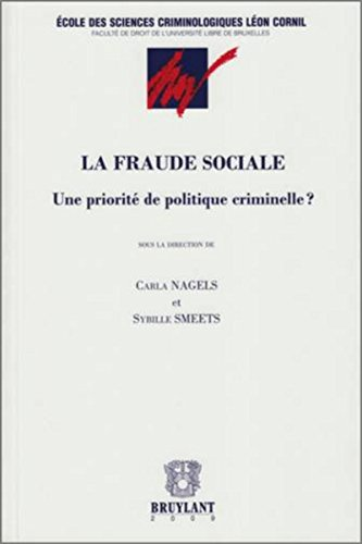La fraude sociale : Une priorité de politique criminelle ?: Carla Nagels, Sybille Smeets