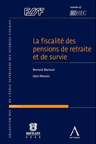 la fiscalité des pensions de retraite et de survie: Bernard Mariscal, Léon Niessen