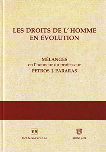 """""""les droits de l'homme en évolution ; mélanges"""": Emmanuel Roucounas, ..."""