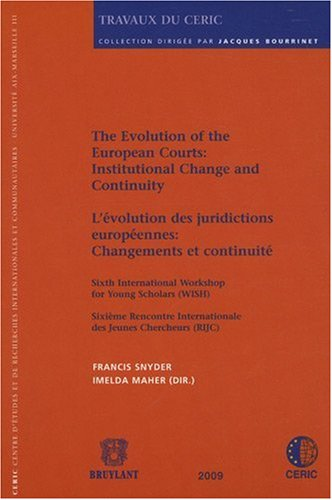 The Evolution of the European Courts: Institutional Change and Continuity / L'evolution ...