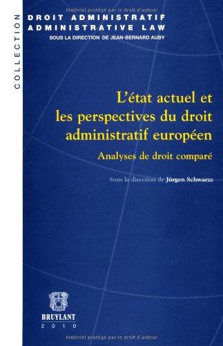 """""""l'état actuel et les perspectives du droit administratif européen ; ..."""