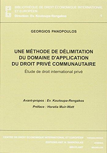 9782802727781: Une Methode de Delimitation du Domaine d'Application du Droit Prive Communautaire. Etude de Droit in