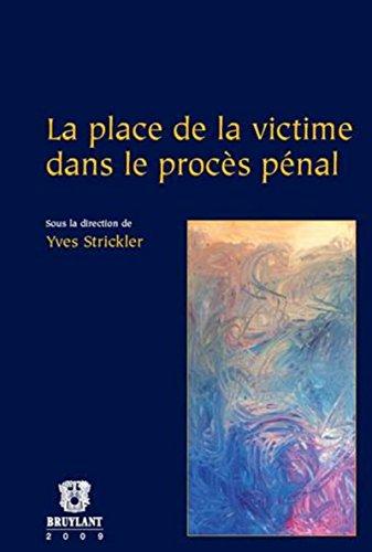 la place de la victime dans le procès pénal: Yves Strickler